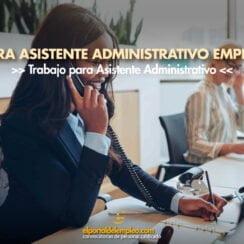 Trabajo para Asistente Administrativo
